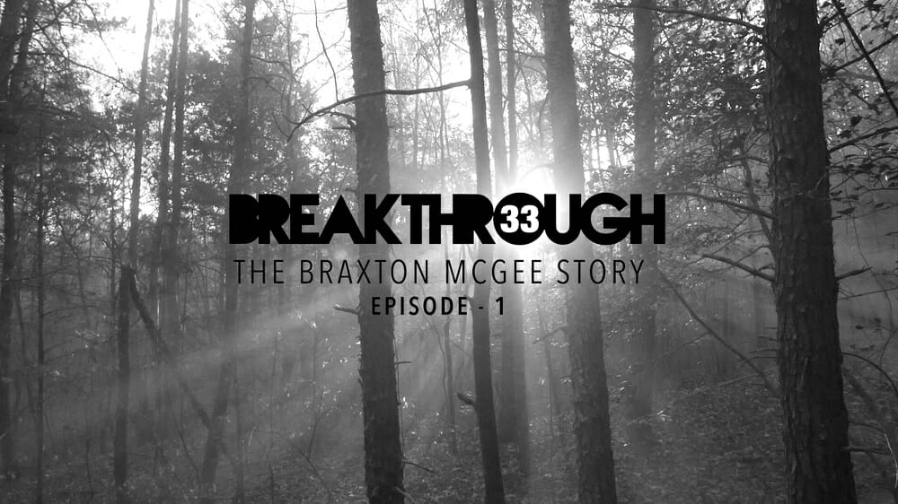 Breakthrough 33: The Braxton McGee Story