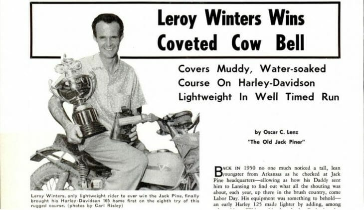 Leroy Winters scored the overall victory at the prestigious Jack Pine Enduro in 1956 on a 165cc Harley-Davidson.