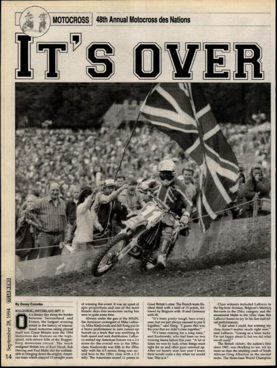In 1994 Rob Herring, Paul Malin and Kurt Nicoll held off Team USA and ended America's MX des Nations win streak at 13.