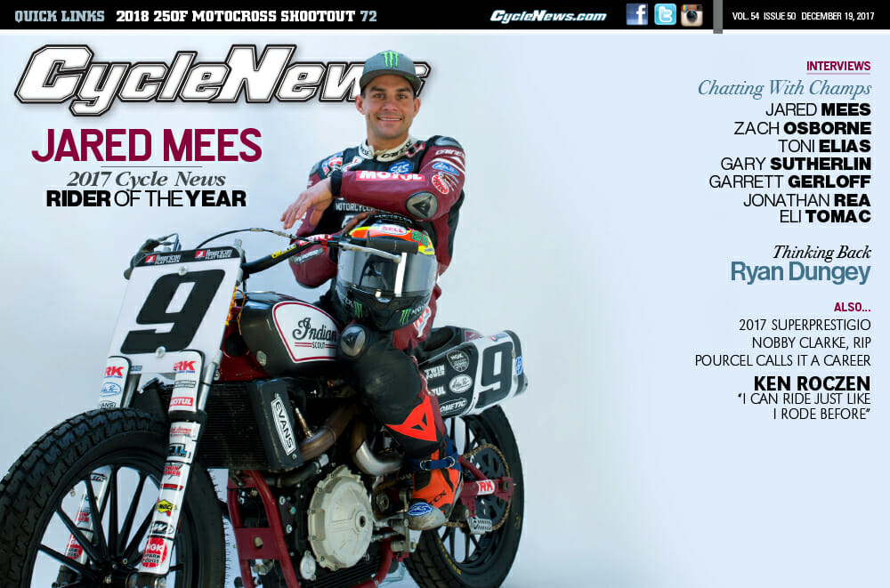 Cycle News Magazine #50: CN Rider of the Year: Jared Mees, 2018 250F MX Shootout...