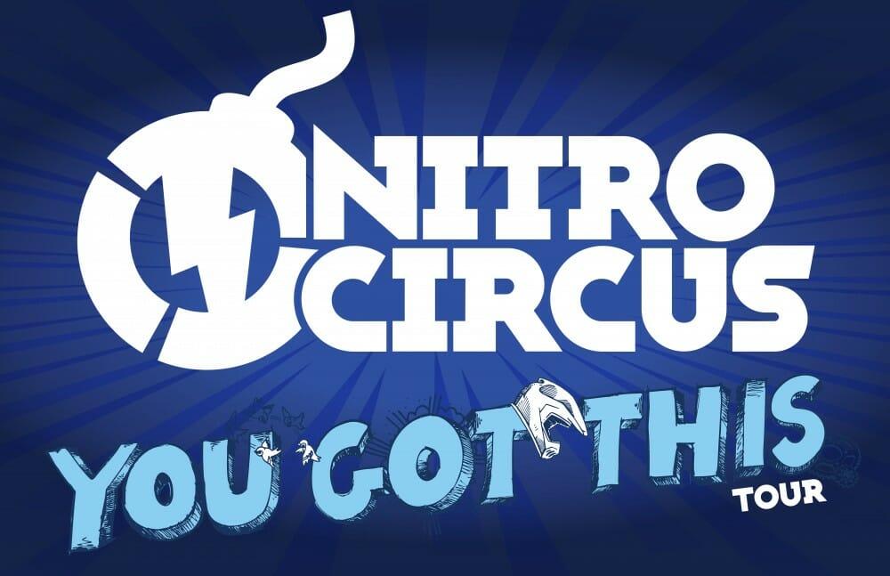 Nitro Circus You Got This Tour