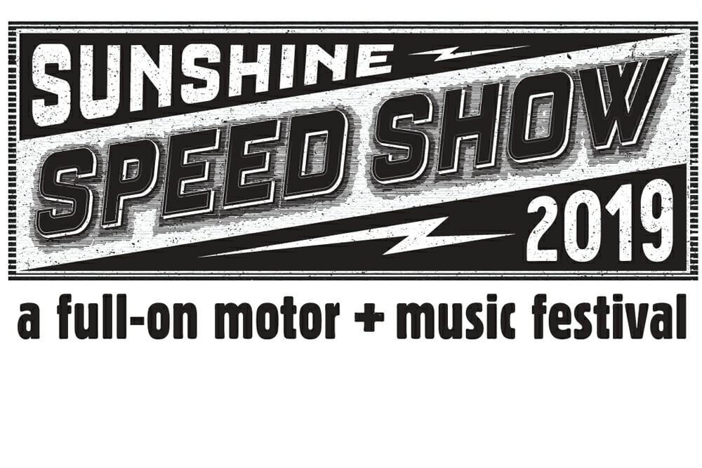 the Sunshine Speed Show is scheduled for April 26-28, 2019 in Lakeland, Florida