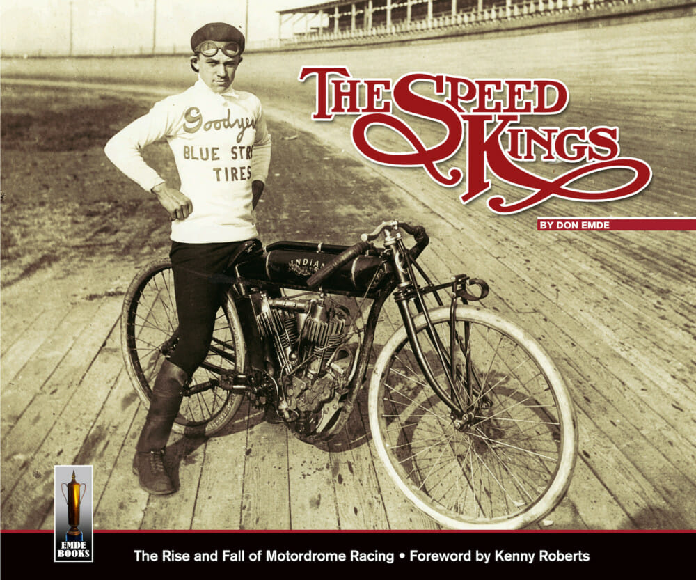 Don Emde, a former Daytona 200 winner and Motorcycle Hall of Fame inductee, has announced his newly-released book: The Speed Kings. The Rise and Fall of Motordrome Racing.