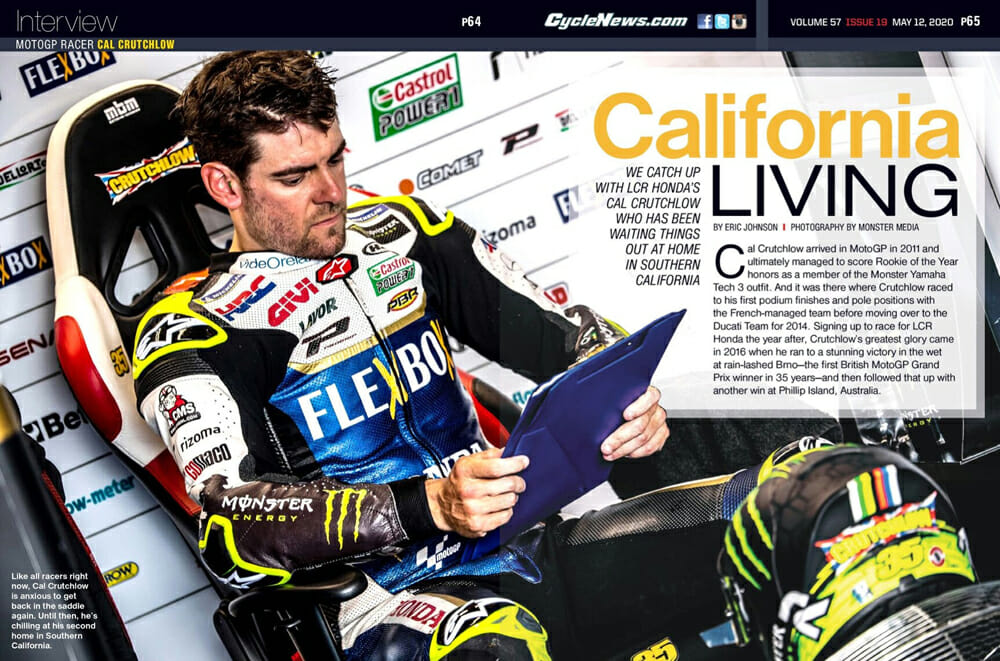Cycle News catches up with LCR Honda's Cal Crutchlow who has been waiting things out at home in Southern California.