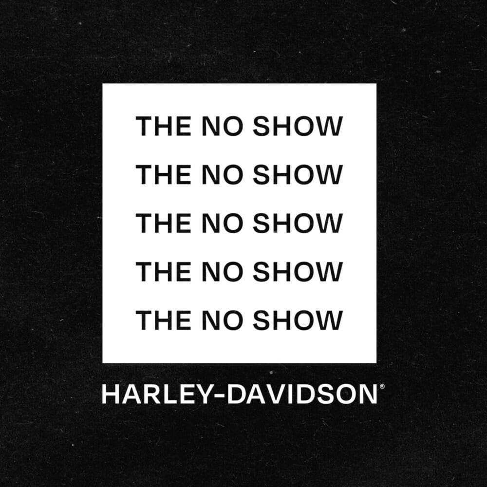 Harley-Davidson No Show
