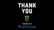 Monster Energy AMA Supercross Thanks the SX Fans