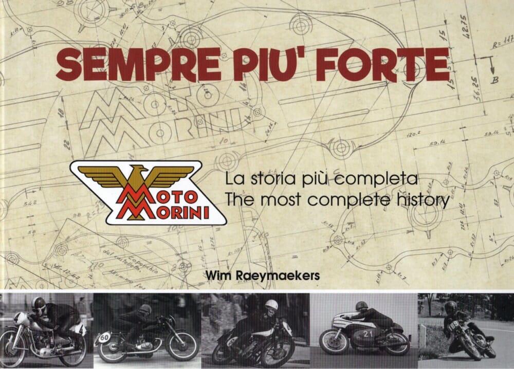 Sempre Piú Forte – The complete history of Moto Morini